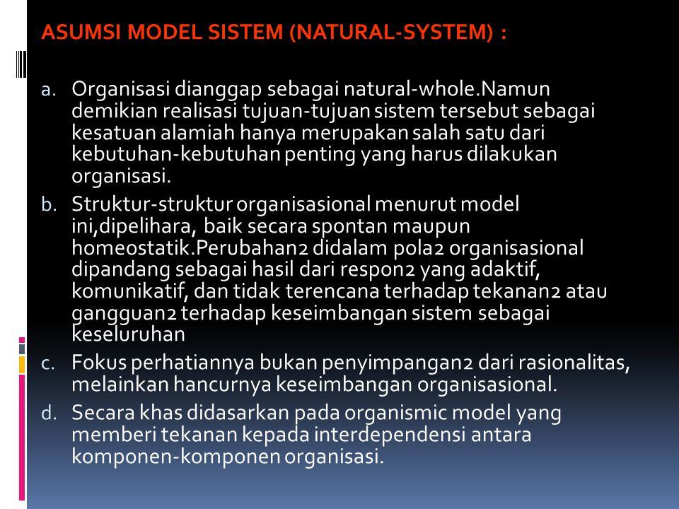 ASUMSI MODEL SISTEM (NATURAL-SYSTEM) :