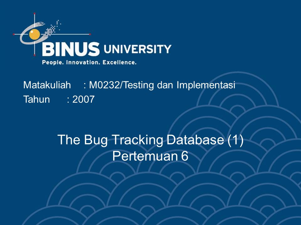The Bug Tracking Database (1) Pertemuan 6