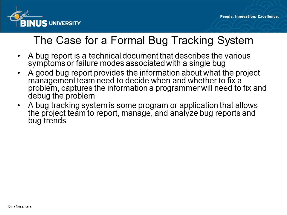 The Case for a Formal Bug Tracking System