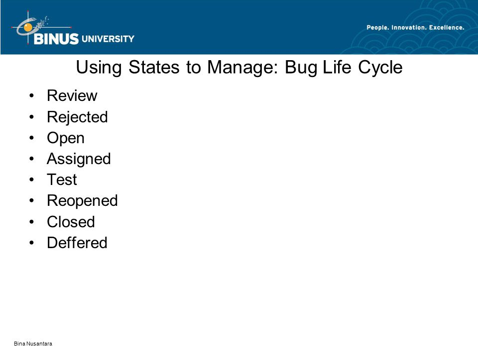 Using States to Manage: Bug Life Cycle