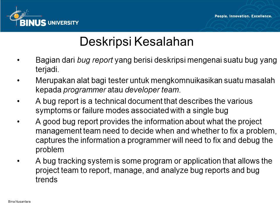 Deskripsi Kesalahan Bagian dari bug report yang berisi deskripsi mengenai suatu bug yang terjadi.