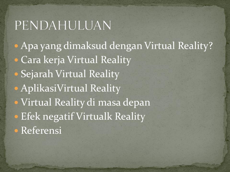 PENDAHULUAN Apa yang dimaksud dengan Virtual Reality
