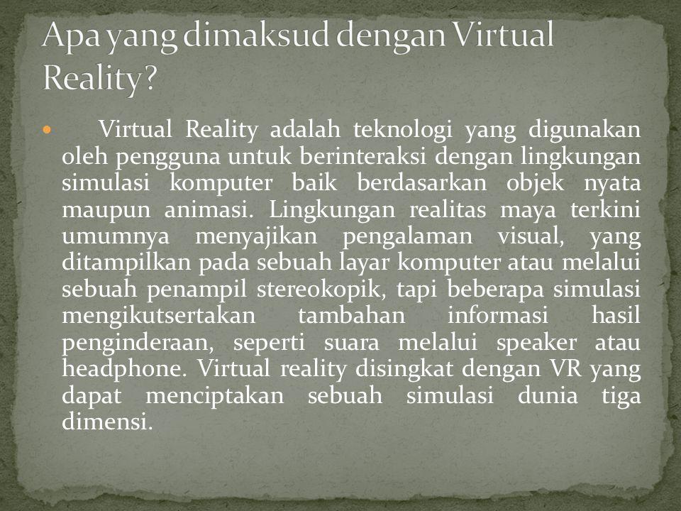 Apa yang dimaksud dengan Virtual Reality