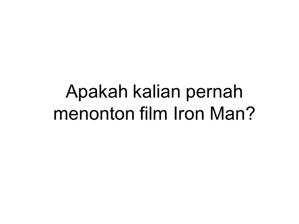 Apakah kalian pernah menonton film Iron Man