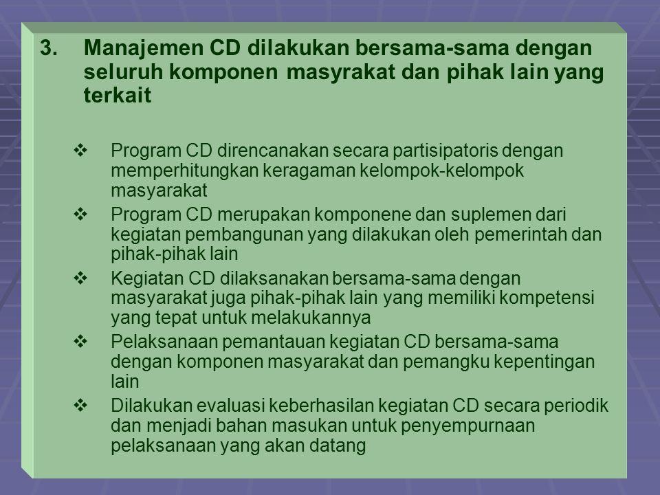 Manajemen CD dilakukan bersama-sama dengan seluruh komponen masyrakat dan pihak lain yang terkait