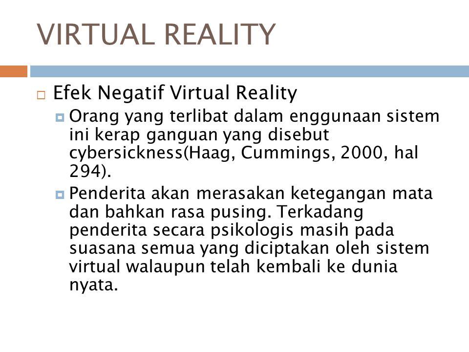 VIRTUAL REALITY Efek Negatif Virtual Reality
