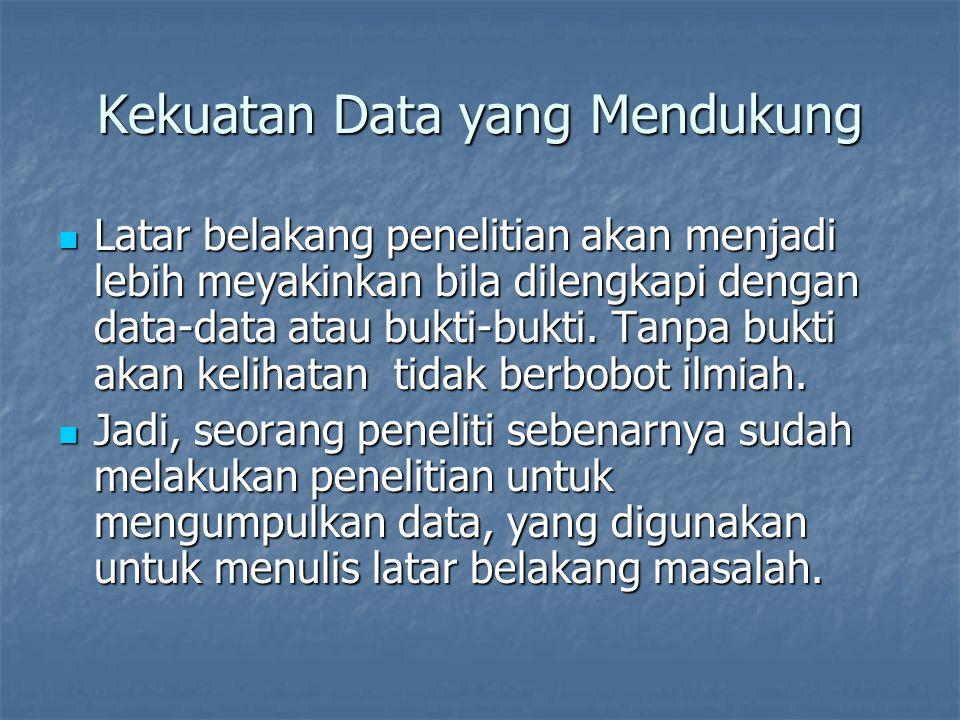 Kekuatan Data yang Mendukung