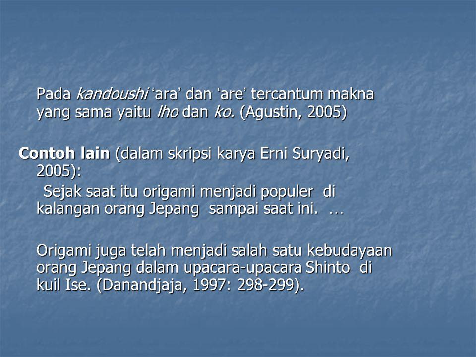 Pada kandoushi 'ara' dan 'are' tercantum makna yang sama yaitu lho dan ko. (Agustin, 2005)