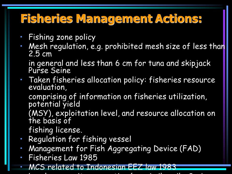 Fisheries Management Actions: