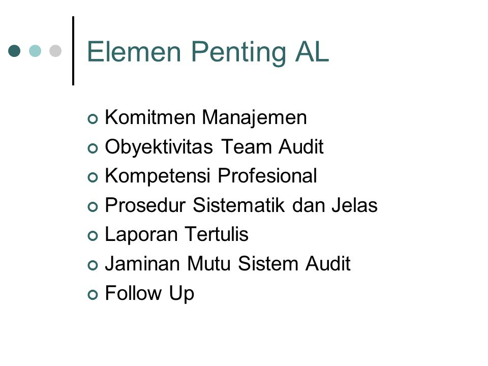 Elemen Penting AL Komitmen Manajemen Obyektivitas Team Audit