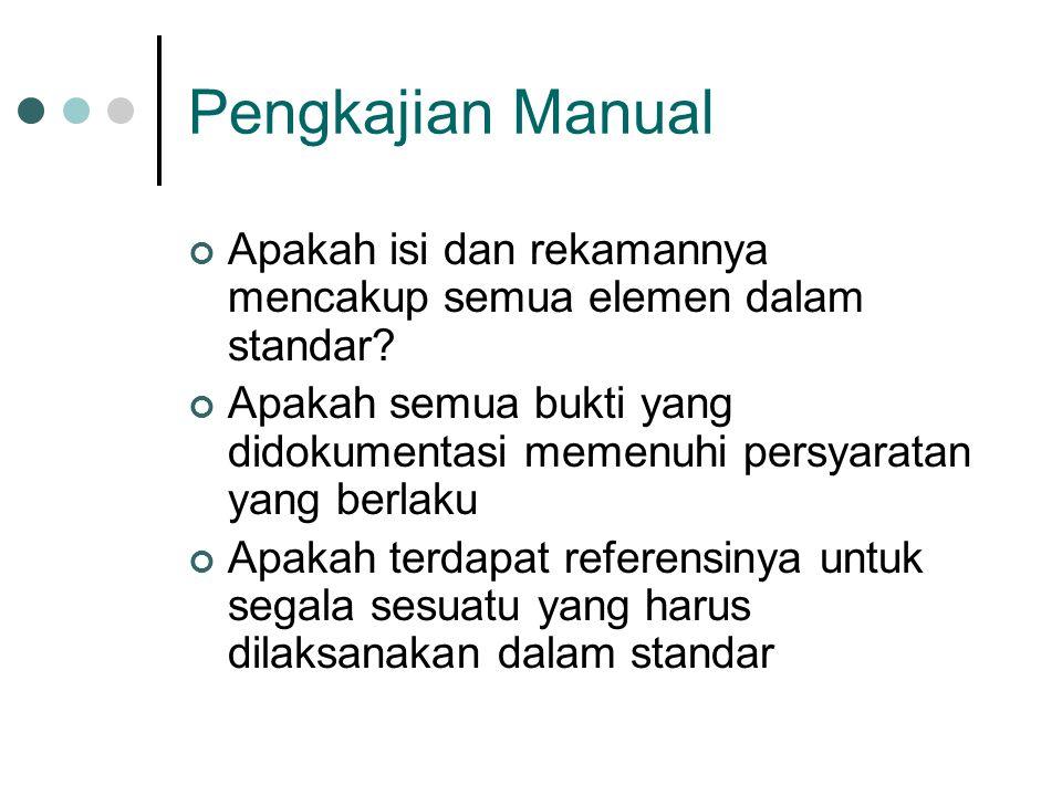Pengkajian Manual Apakah isi dan rekamannya mencakup semua elemen dalam standar
