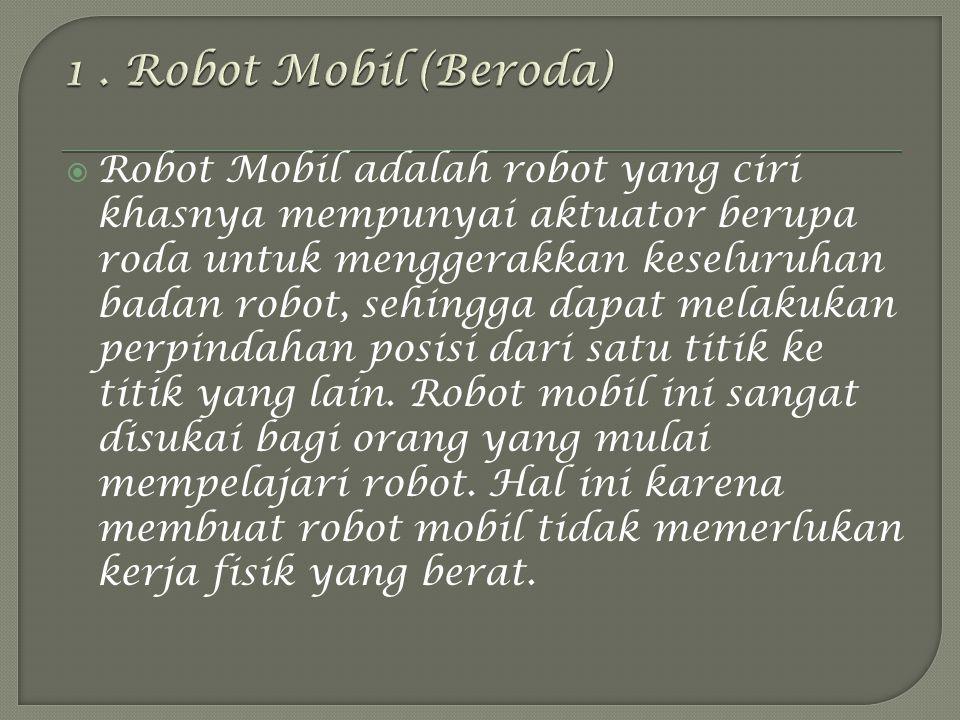 1 . Robot Mobil (Beroda)