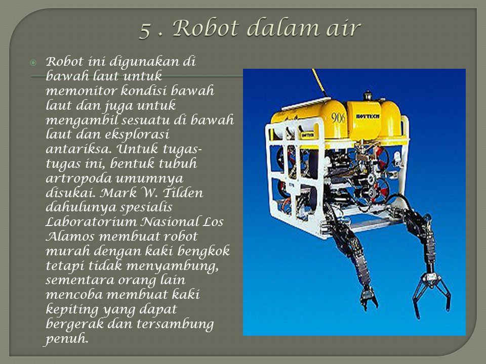5 . Robot dalam air