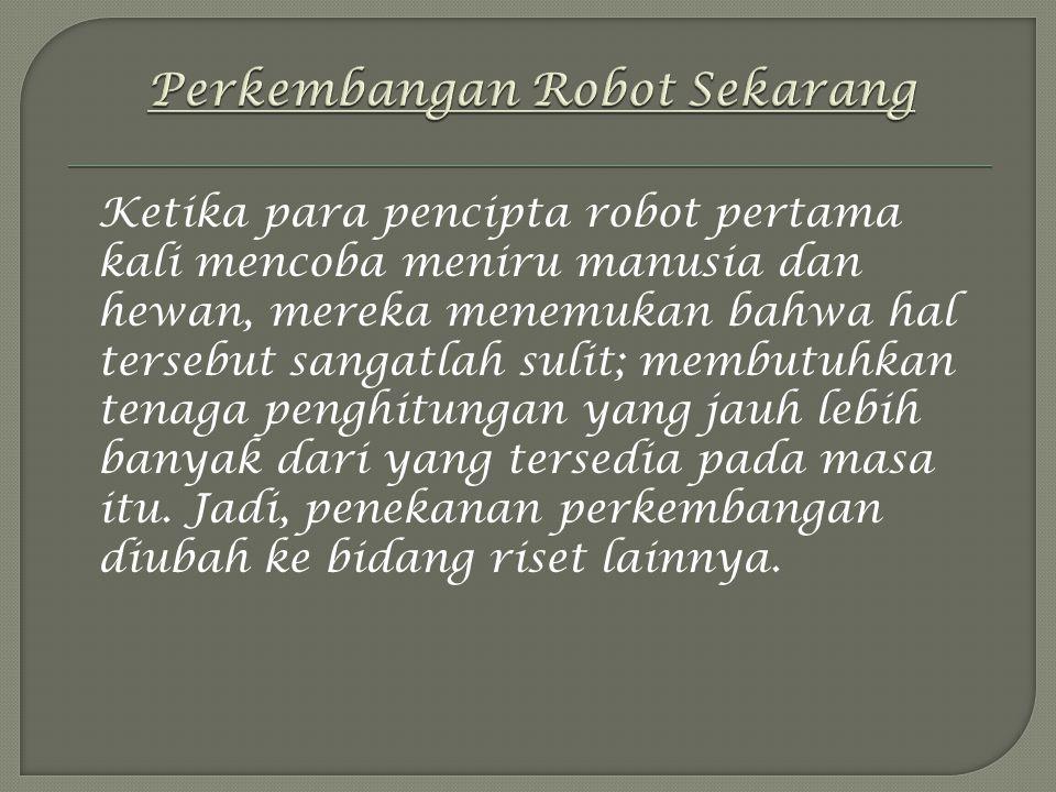 Perkembangan Robot Sekarang