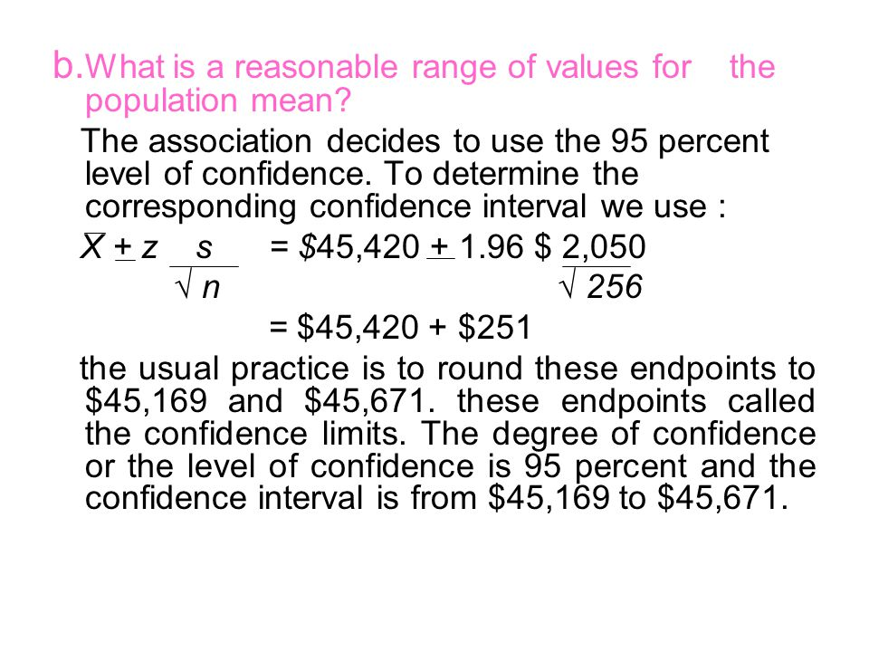 b.What is a reasonable range of values for the population mean