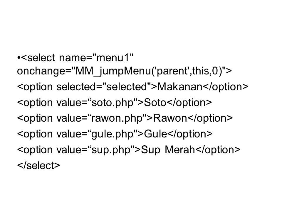 <select name= menu1 onchange= MM_jumpMenu( parent ,this,0) >