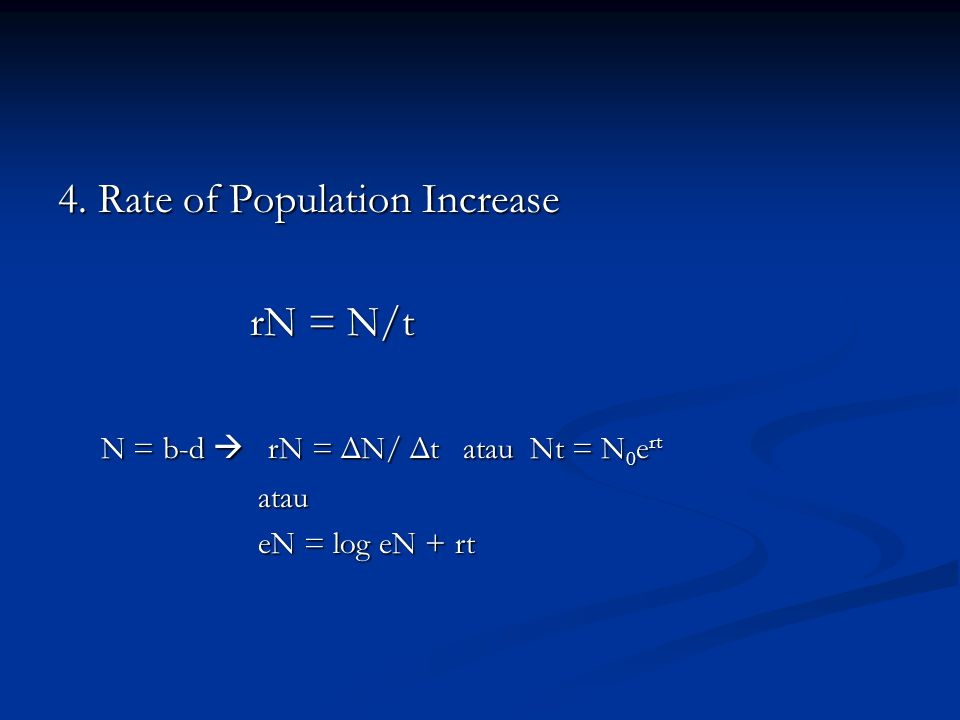 4. Rate of Population Increase rN = N/t