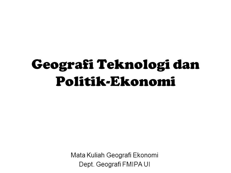 Geografi Teknologi dan Politik-Ekonomi