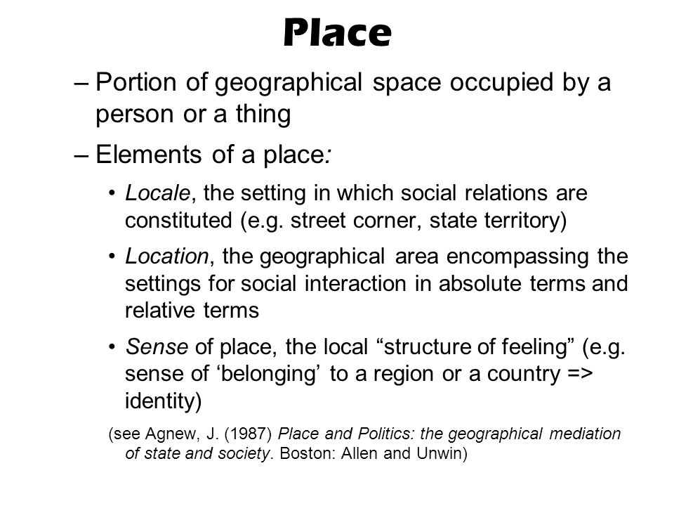 Place Portion of geographical space occupied by a person or a thing