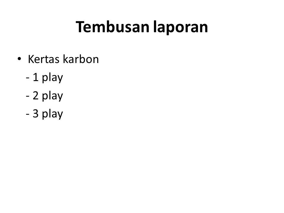 Tembusan laporan Kertas karbon - 1 play - 2 play - 3 play