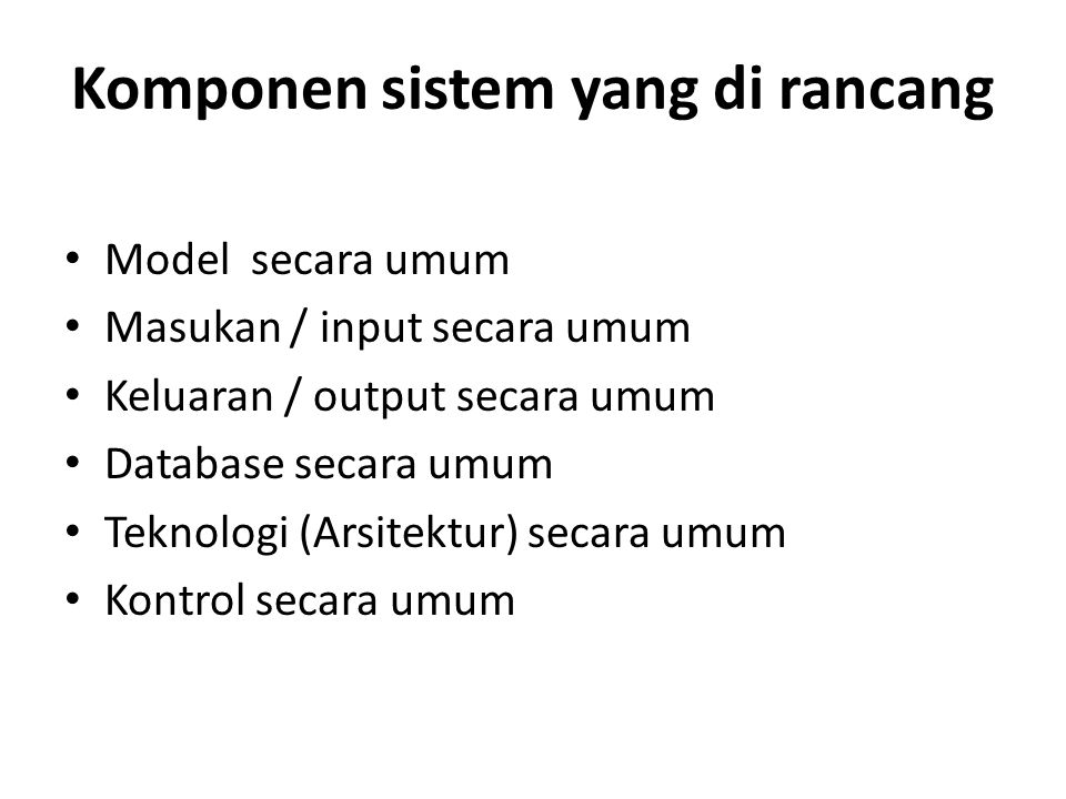 Komponen sistem yang di rancang