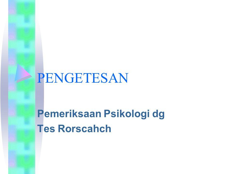 Pemeriksaan Psikologi dg Tes Rorscahch