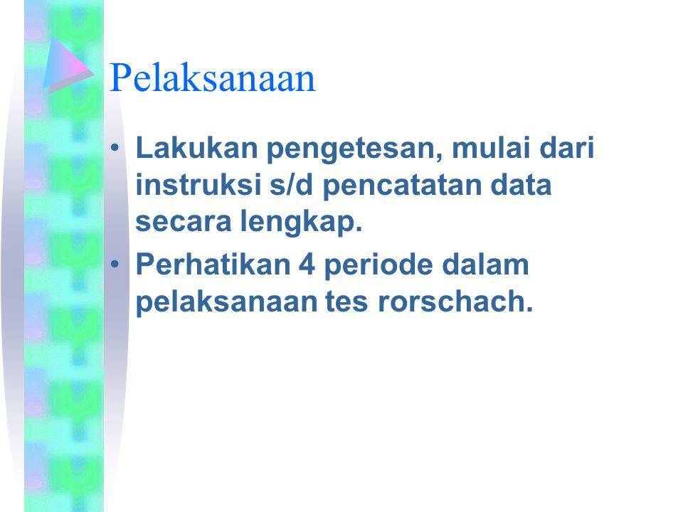 Pelaksanaan Lakukan pengetesan, mulai dari instruksi s/d pencatatan data secara lengkap.