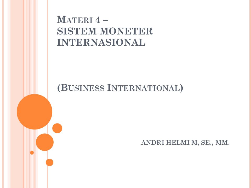 Materi 4 – SISTEM MONETER INTERNASIONAL (Business International)