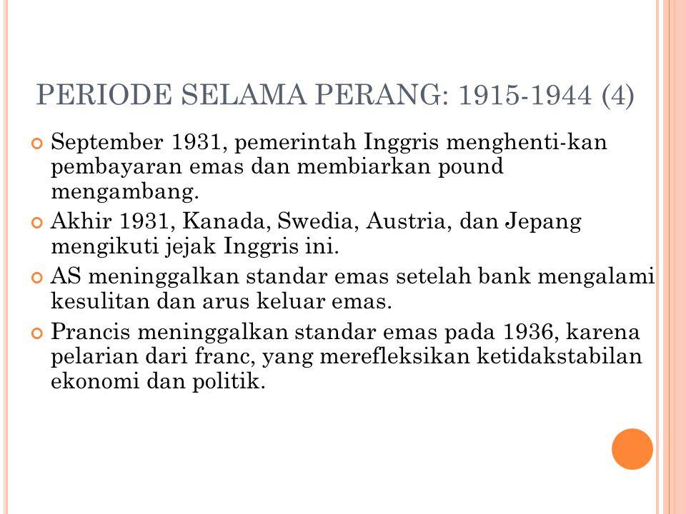 PERIODE SELAMA PERANG: 1915-1944 (4)