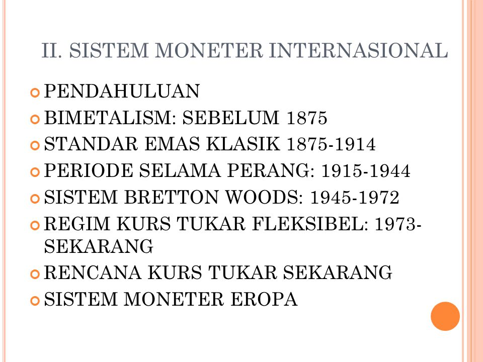 II. SISTEM MONETER INTERNASIONAL