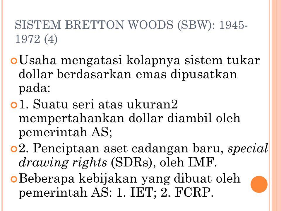 SISTEM BRETTON WOODS (SBW): 1945-1972 (4)