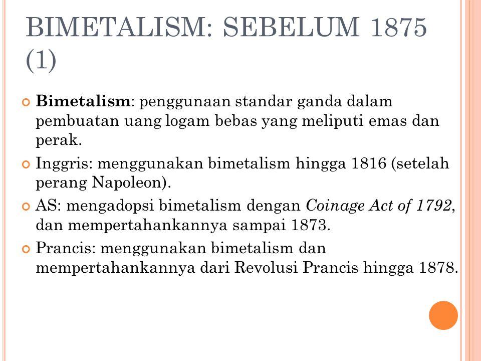 BIMETALISM: SEBELUM 1875 (1)