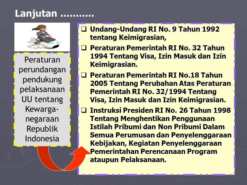 Lanjutan ........... Undang-Undang RI No. 9 Tahun 1992 tentang Keimigrasian,
