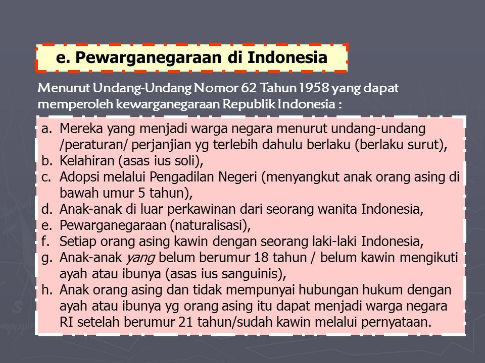 e. Pewarganegaraan di Indonesia