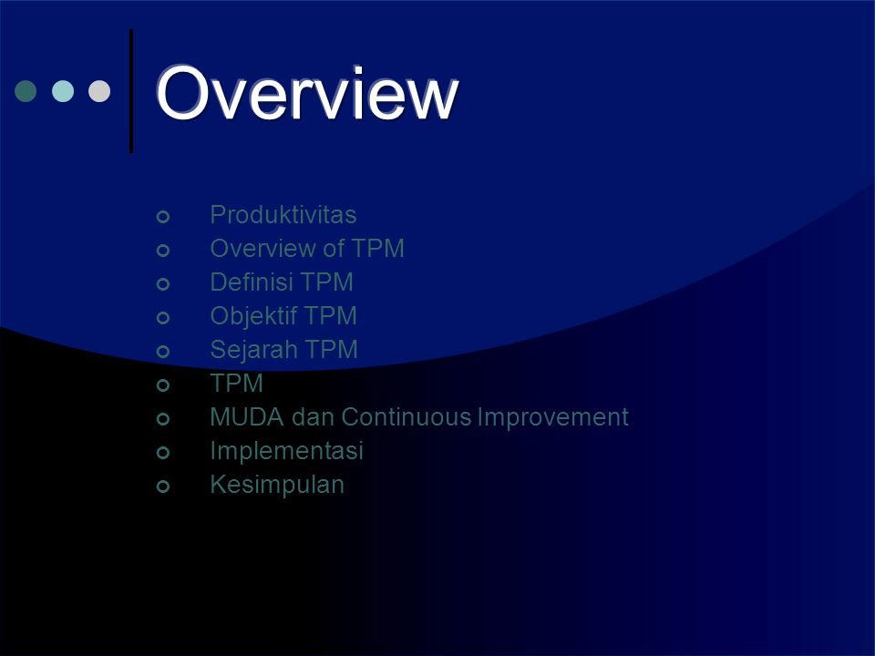 Overview Produktivitas Overview of TPM Definisi TPM Objektif TPM