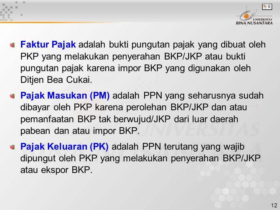 Faktur Pajak adalah bukti pungutan pajak yang dibuat oleh PKP yang melakukan penyerahan BKP/JKP atau bukti pungutan pajak karena impor BKP yang digunakan oleh Ditjen Bea Cukai.