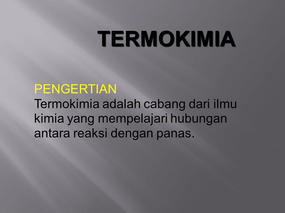 TERMOKIMIA PENGERTIAN