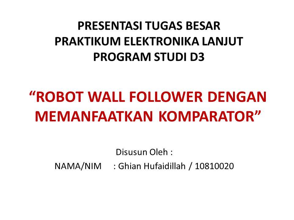 ROBOT WALL FOLLOWER DENGAN MEMANFAATKAN KOMPARATOR