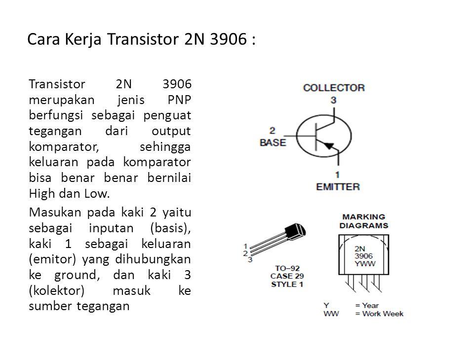Cara Kerja Transistor 2N 3906 :