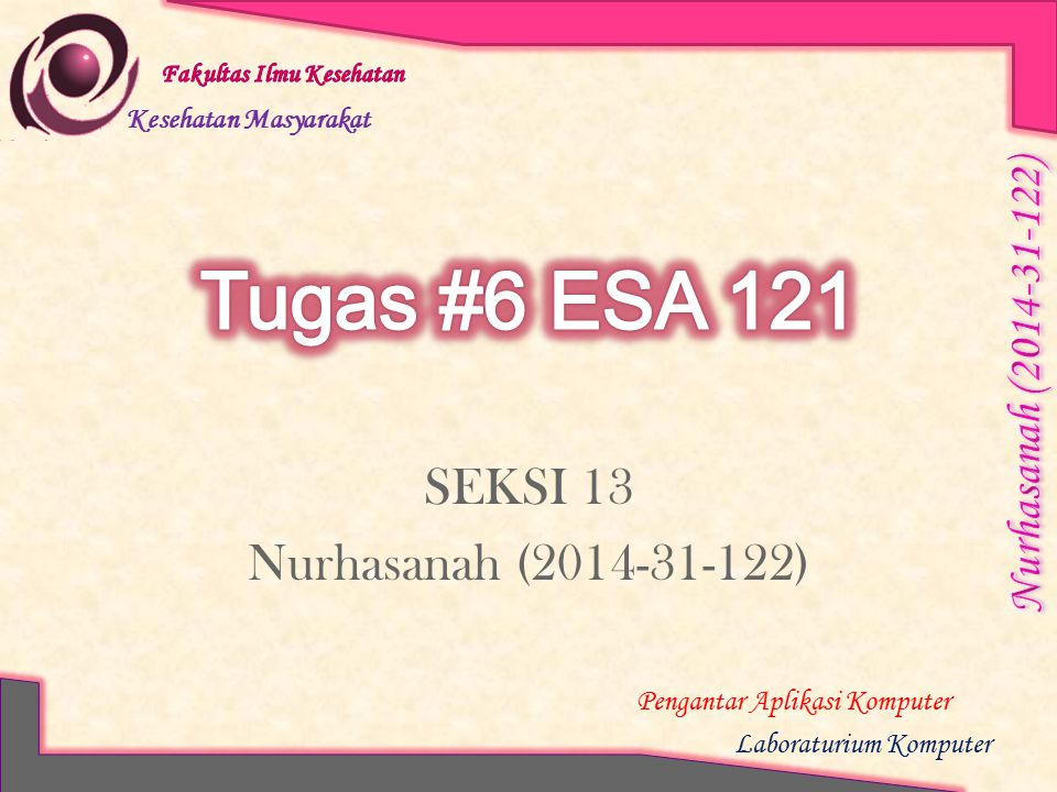 Tugas #6 ESA 121 SEKSI 13 Nurhasanah (2014-31-122)