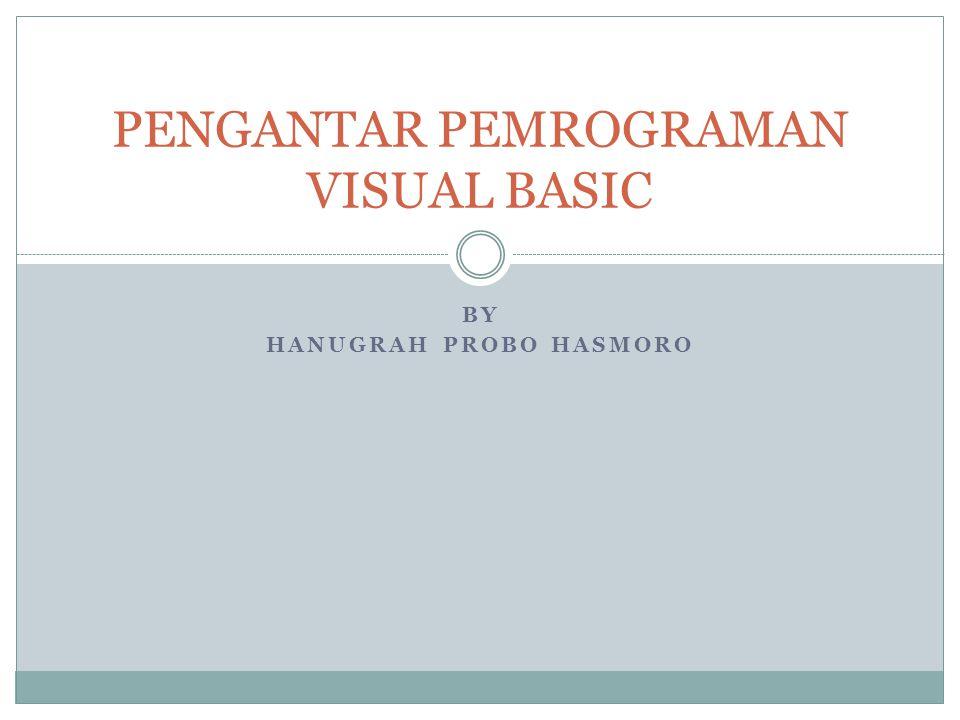 PENGANTAR PEMROGRAMAN VISUAL BASIC