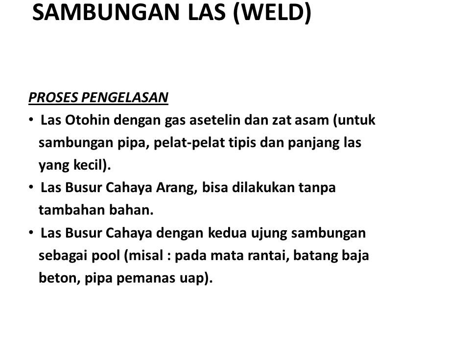 SAMBUNGAN LAS (WELD) PROSES PENGELASAN