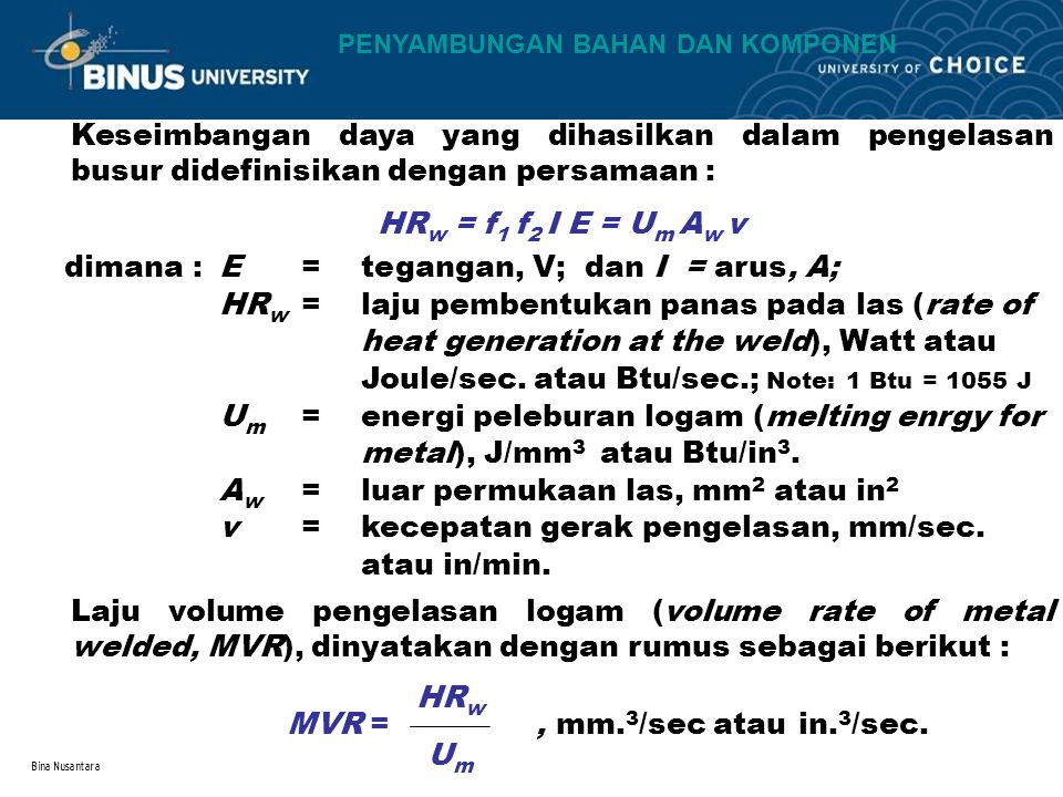 MVR = , mm.3/sec atau in.3/sec.