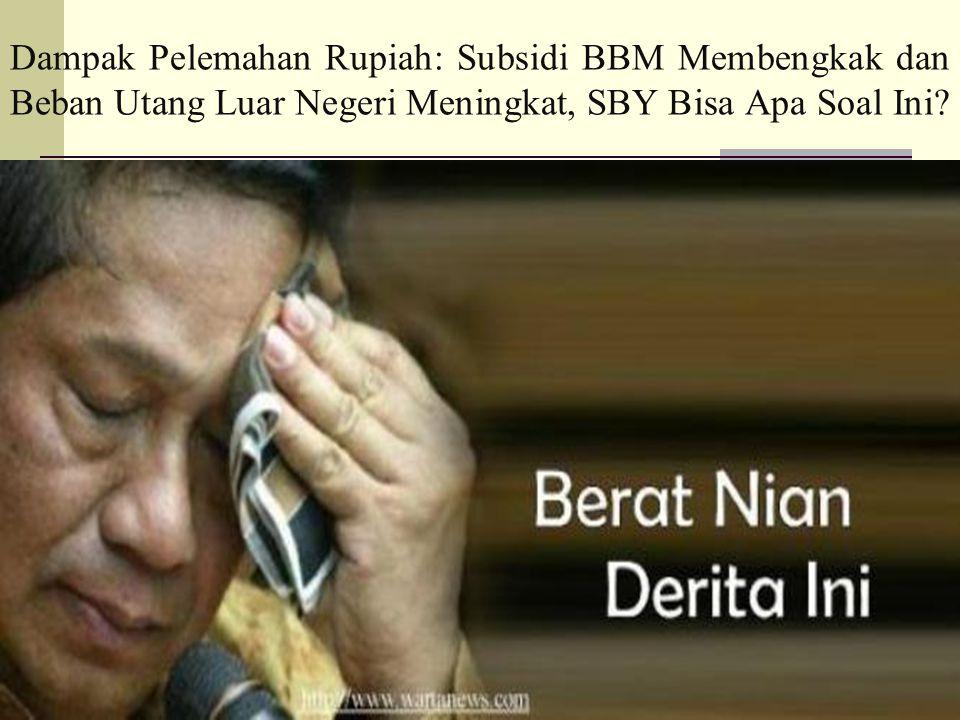 Dampak Pelemahan Rupiah: Subsidi BBM Membengkak dan Beban Utang Luar Negeri Meningkat, SBY Bisa Apa Soal Ini