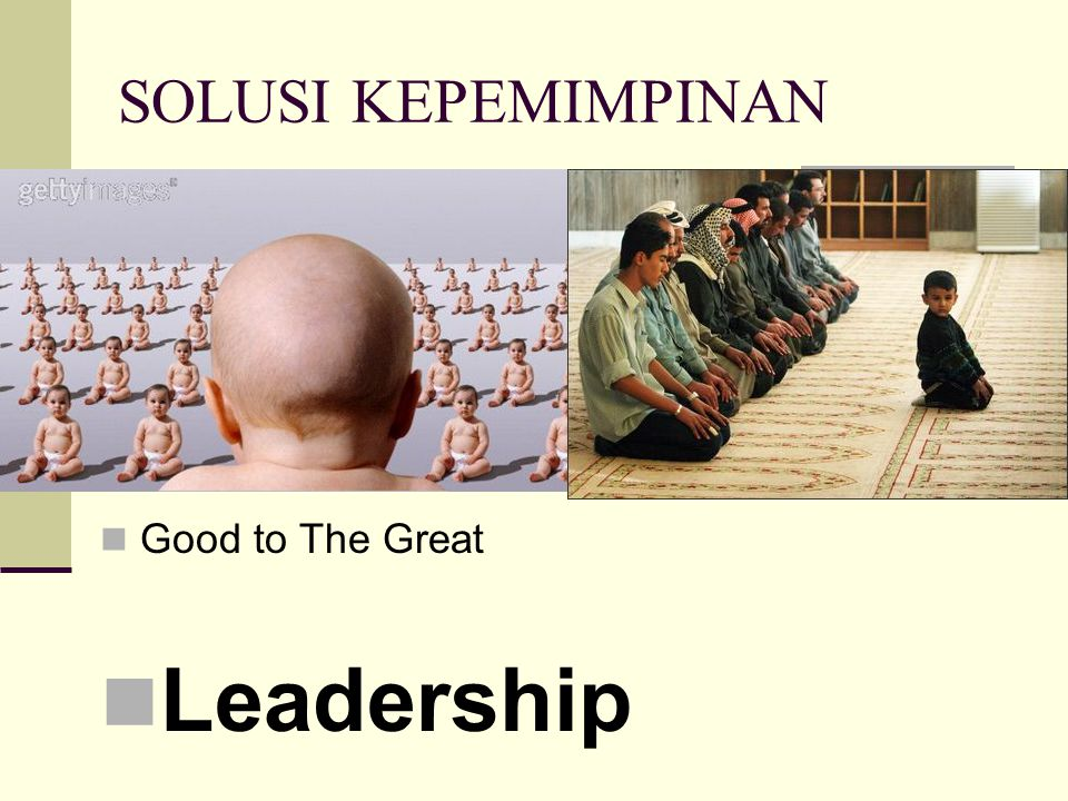 SOLUSI KEPEMIMPINAN Good to The Great Leadership