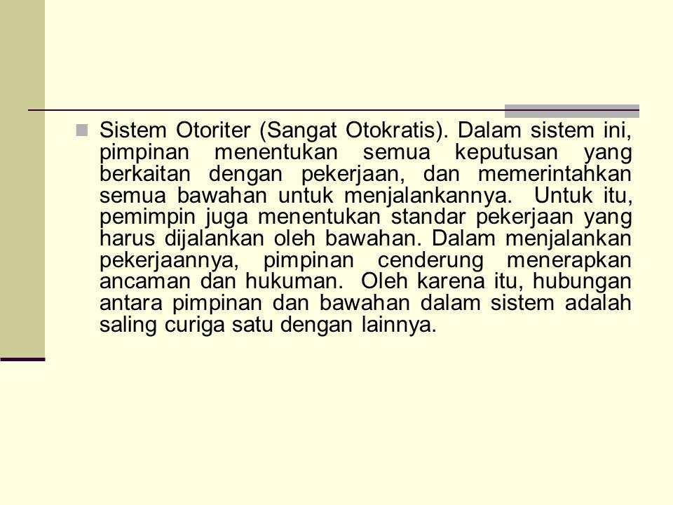 Sistem Otoriter (Sangat Otokratis)