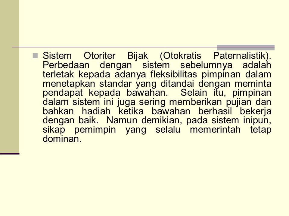 Sistem Otoriter Bijak (Otokratis Paternalistik)