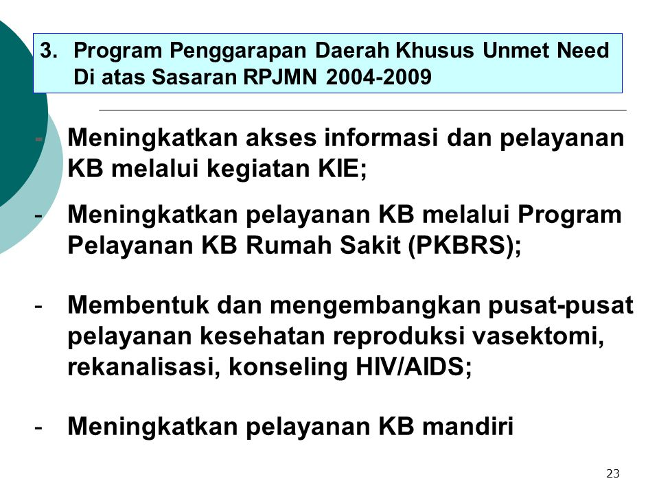 - Meningkatkan akses informasi dan pelayanan KB melalui kegiatan KIE;