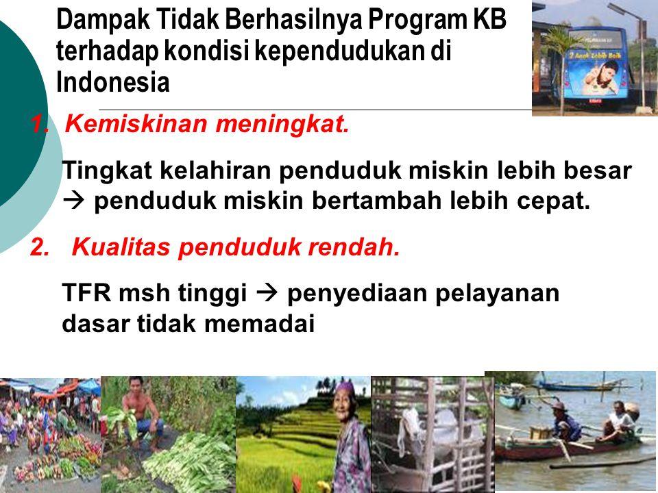 Dampak Tidak Berhasilnya Program KB terhadap kondisi kependudukan di Indonesia