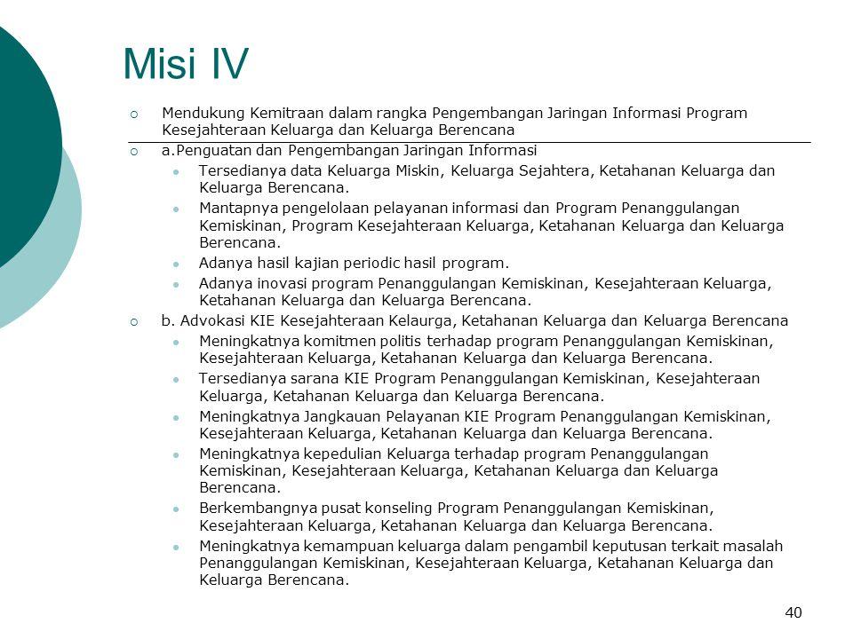 Misi IV Mendukung Kemitraan dalam rangka Pengembangan Jaringan Informasi Program Kesejahteraan Keluarga dan Keluarga Berencana.